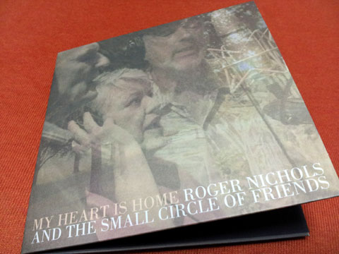 Roger Nichols and the Small Circle of Friends - My Heart Is Home